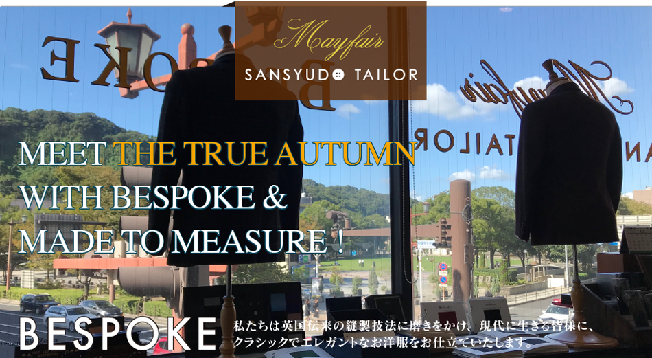 MEET THE TRUE AUTUMN WITH BESPOKE & MADE TO MEASURE!